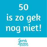 Quote: 50 is zo gek nog niet!