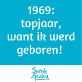 1969: Topjaar, want ik werd geboren!